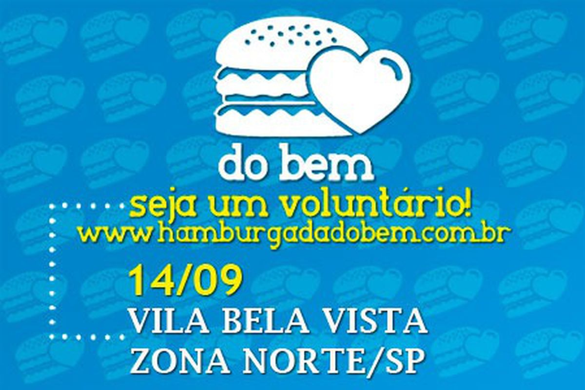 Hamburgada do Bem - Vila Bela Vista (ZONA NORTE) - SP