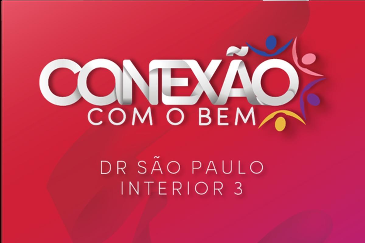 Conexão com o Bem - DR São Paulo Interior 3