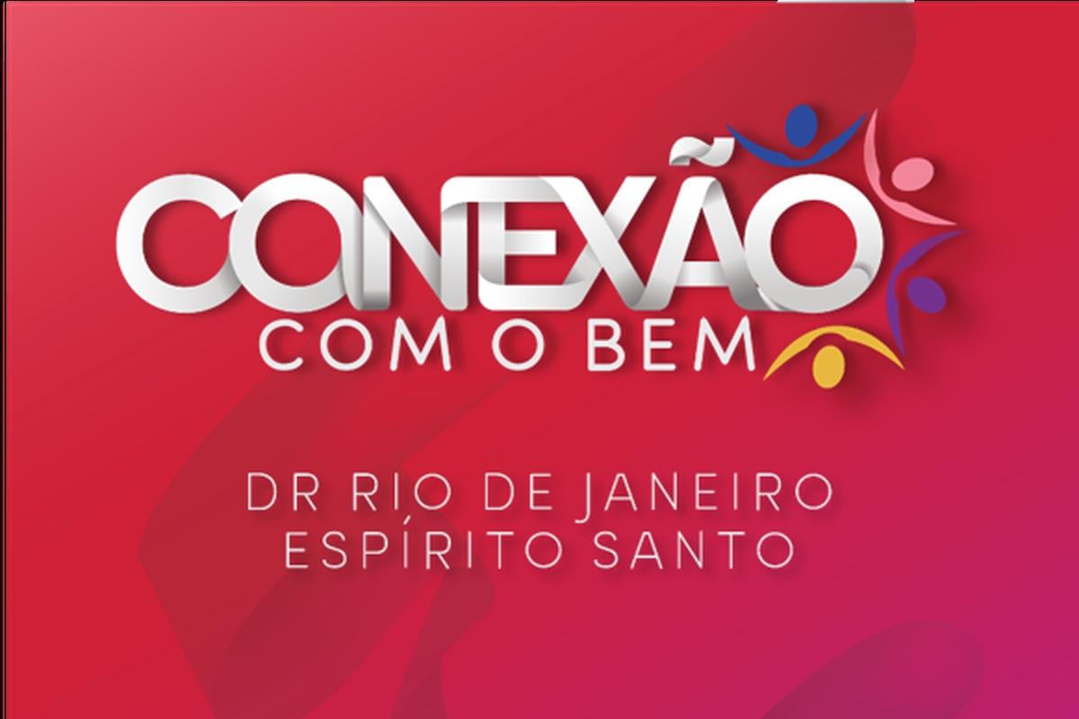 Conexão com o Bem - DR Rio de Janeiro/Espírito Santo