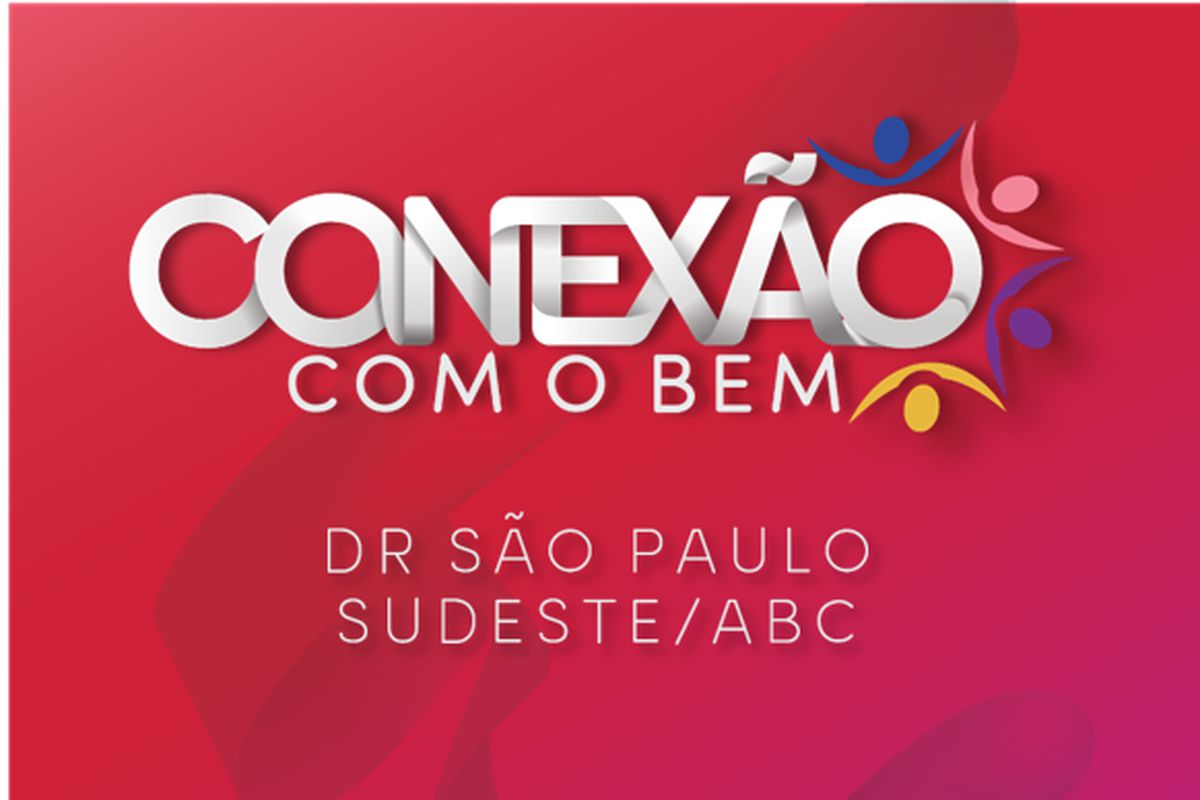 Conexão com o Bem - DR São Paulo Sudeste/ABC