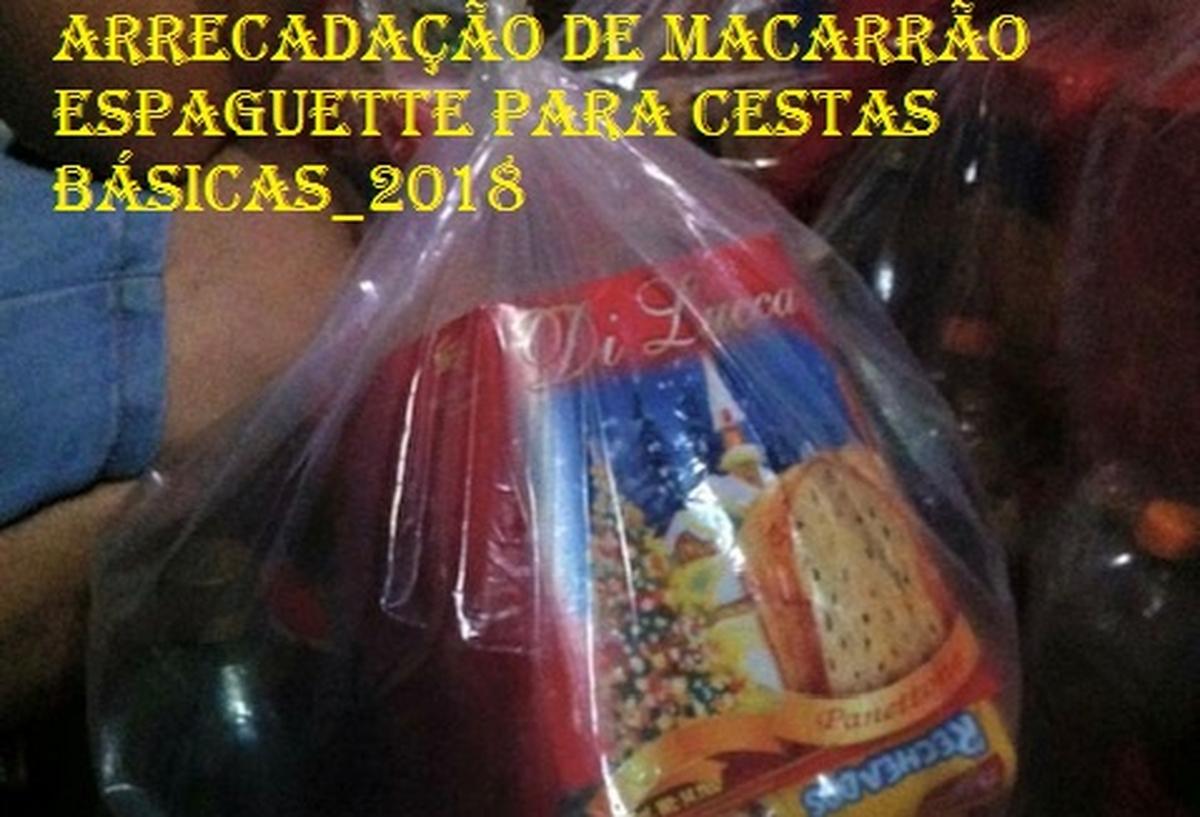 ARRECADAÇÃO DE MACARRÃO ESPAGUETTE PARA CESTAS BÁSICAS_2018
