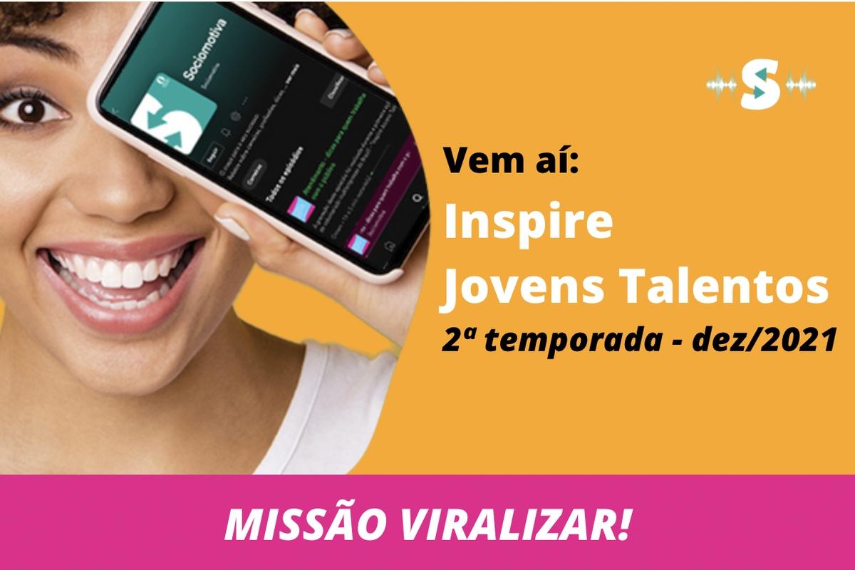 Inspire Jovens talentos  - Missão Viralizar!