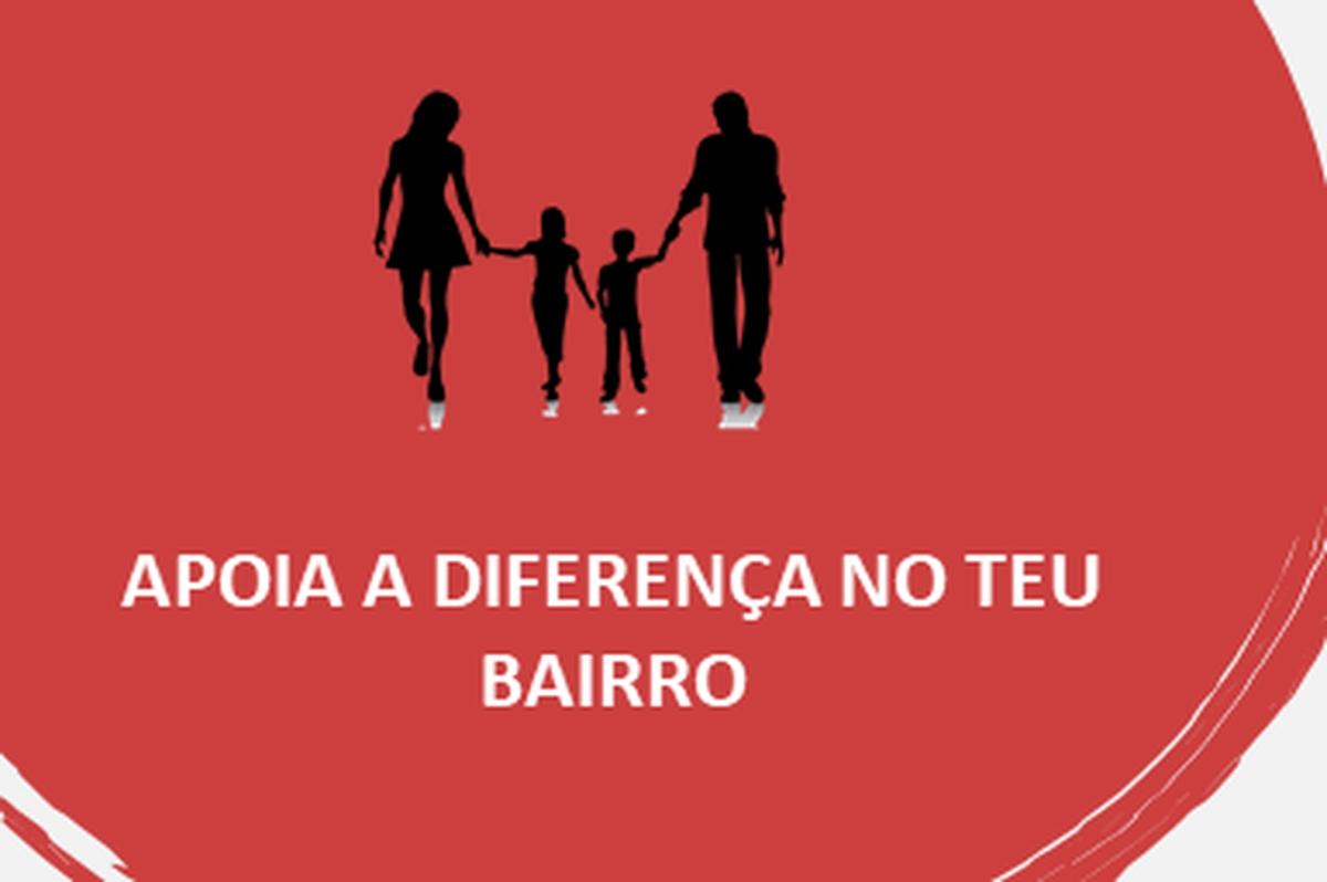 APOIA A DIFERENÇA NO TEU BAIRRO
