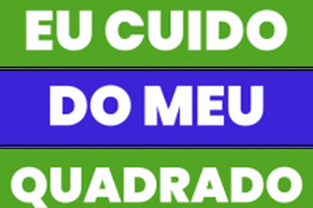 #EuCuidoDoMeuQuadrado