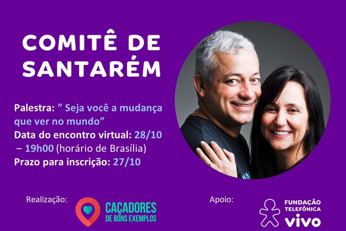 Encontro virtual com Caçadores de Bons Exemplos - Santarém - 11/11 às 19h00 (horário de Brasília)