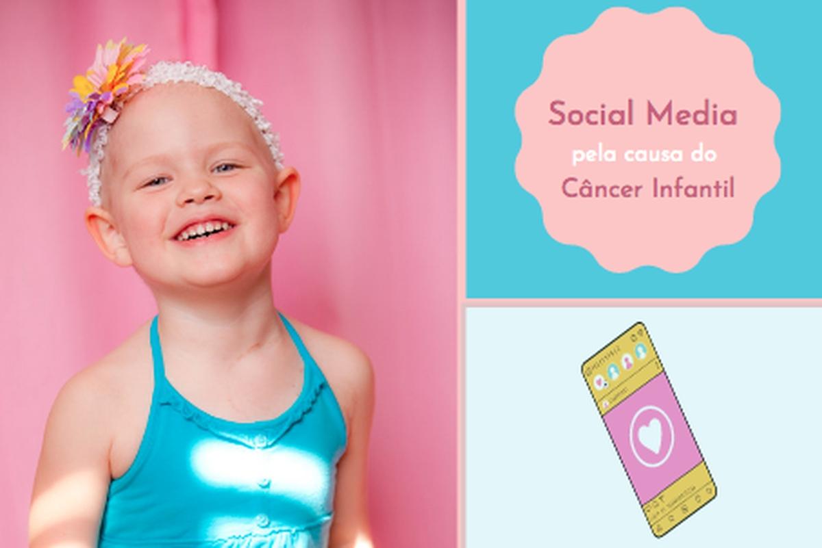Social Media pela causa do Câncer Infantil