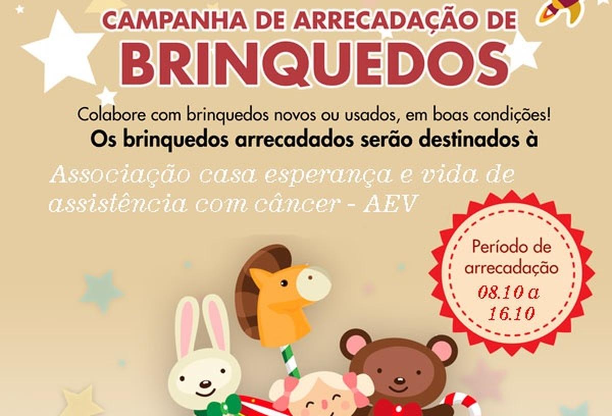 Campanha de arrecadação de brinquedos para reforma da brinquedoteca da Associação Casa Esperança e Vida de Assistência a pessoas com câncer – AEV.