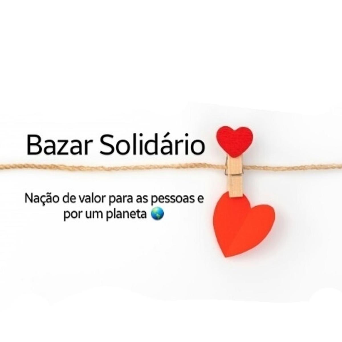 Bazar Solidário da NAÇÃO de VALOR