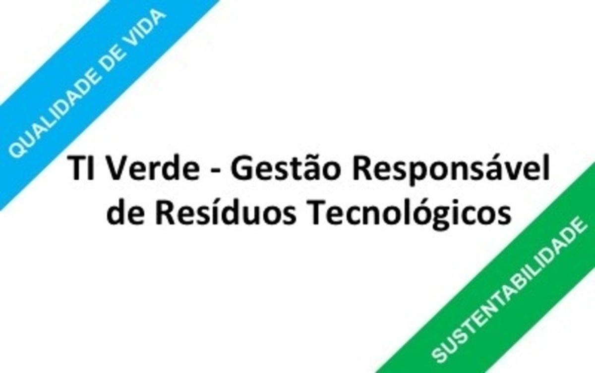 TI Verde - Gestão Responsável de Resíduos Tecnológicos