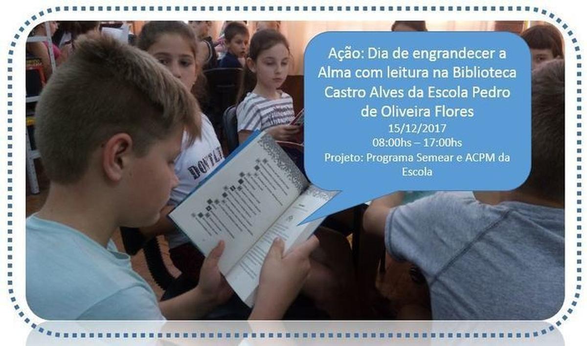 Dia de engrandecer a Alma com leitura na Biblioteca  Castro Alves da Escola Pedro de Oliveira Flores