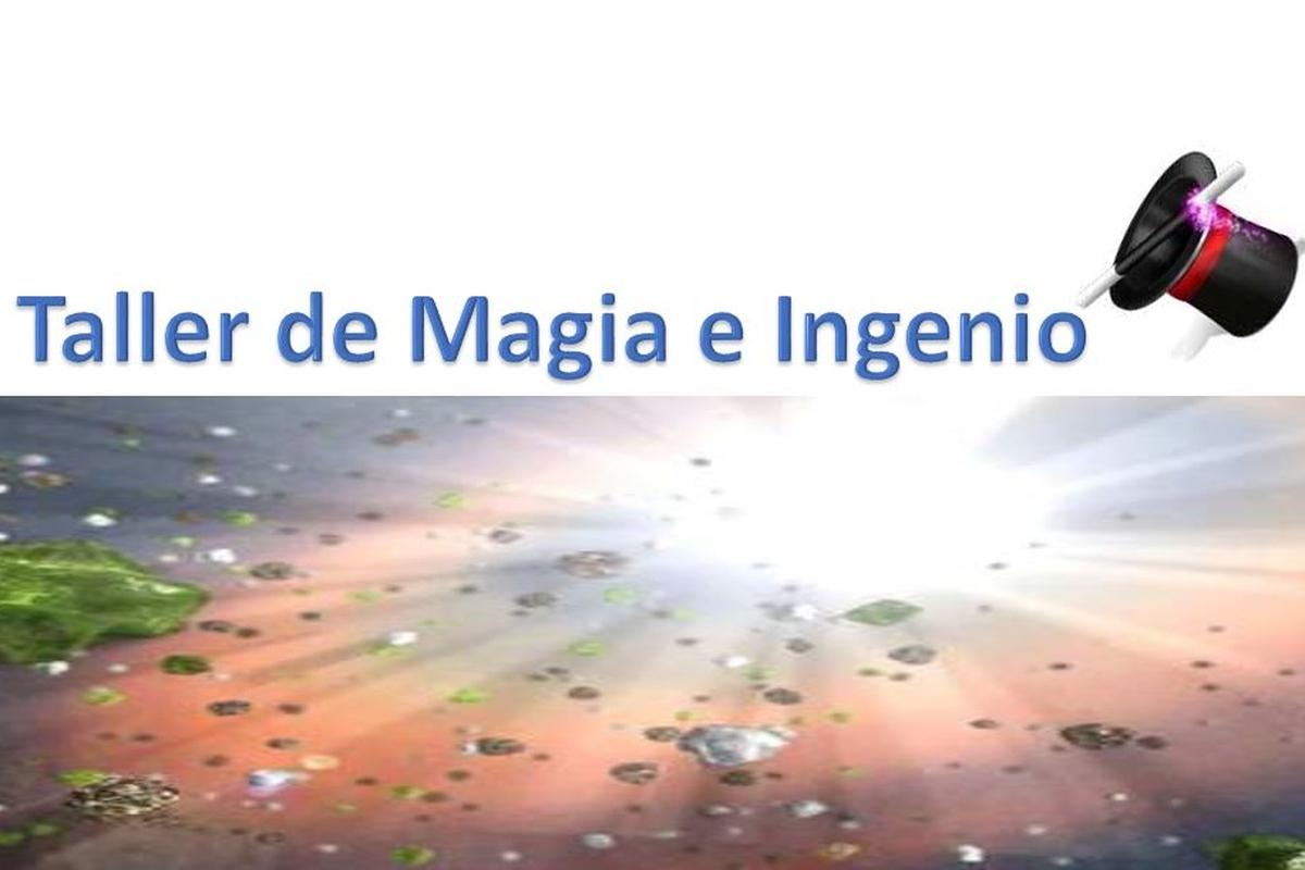 """Taller de """"Magia e Ingenio"""""""