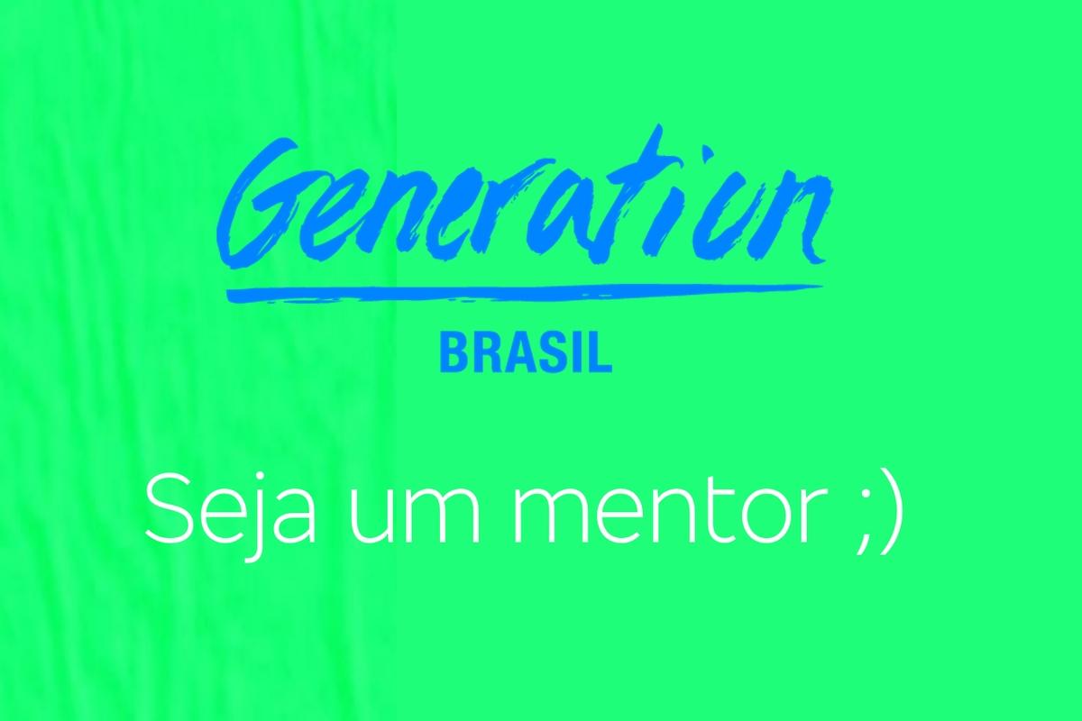 Generation Brasil - Programa de mentoria - Inscrições